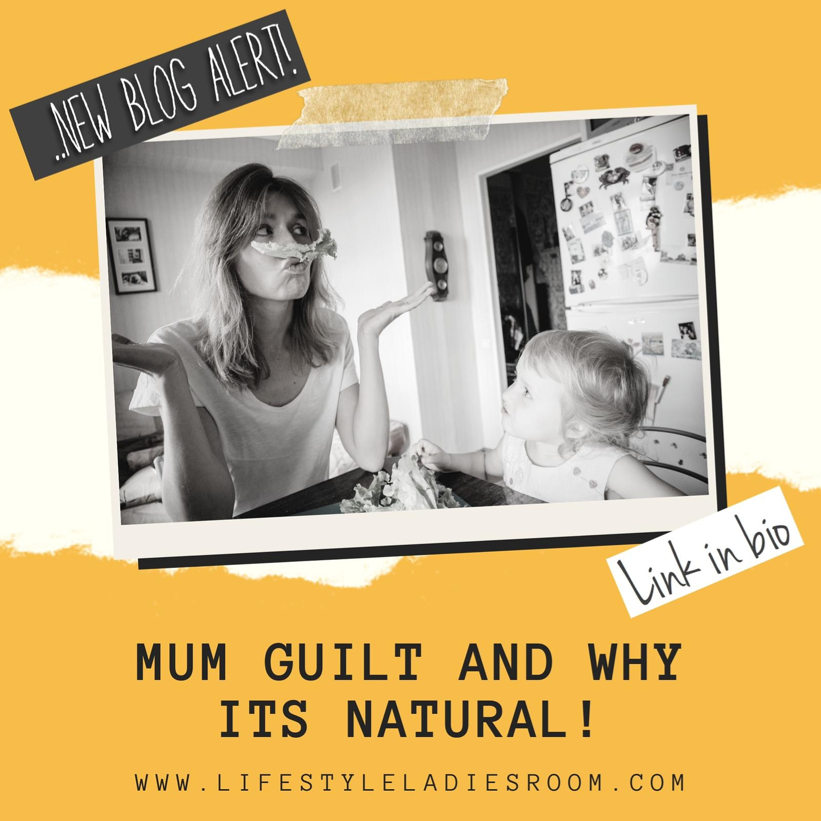 Mum Guilt and Why its Natural