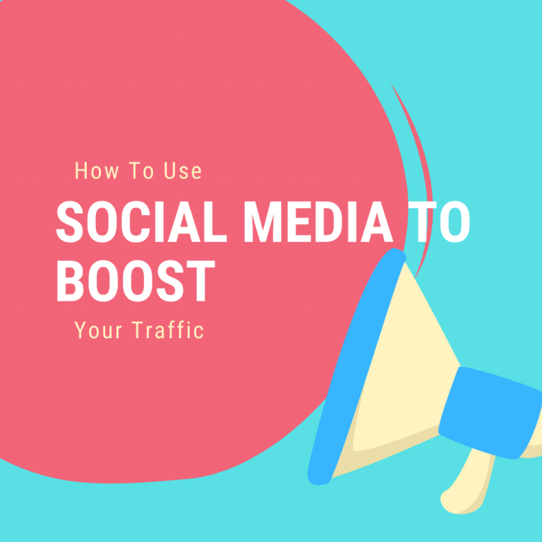 How To Use Social Media To Boost Your Traffic